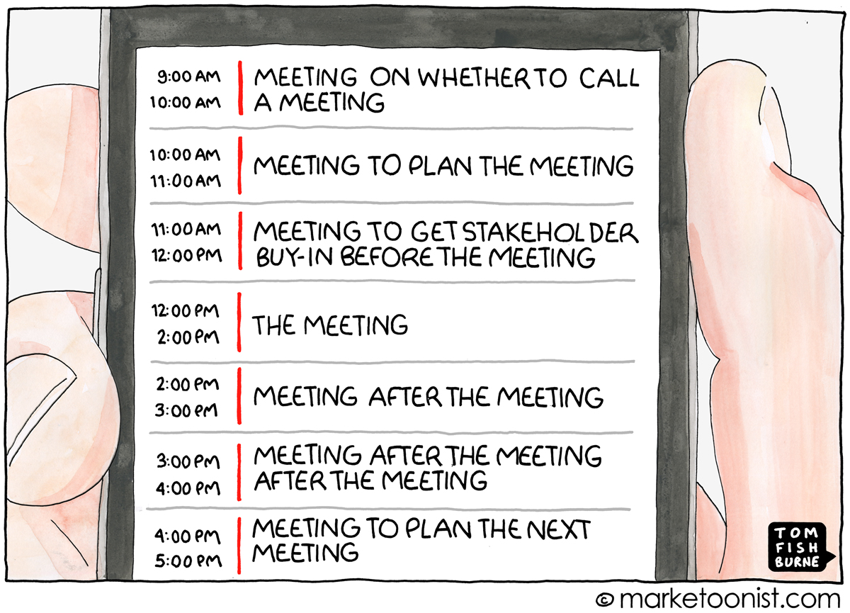 meetings meetings meetings cartoon marketoonist tom fishburne