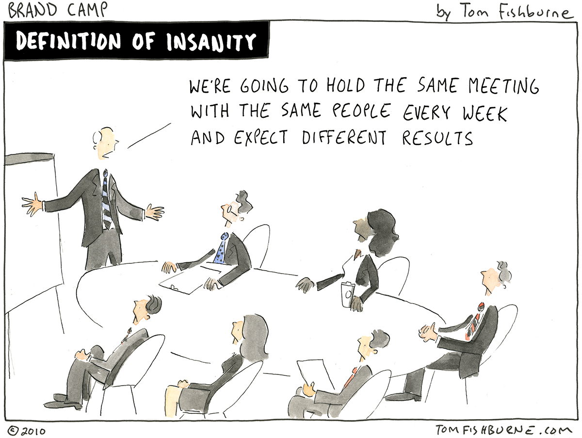 Definition of Insanity meeting cartoon
