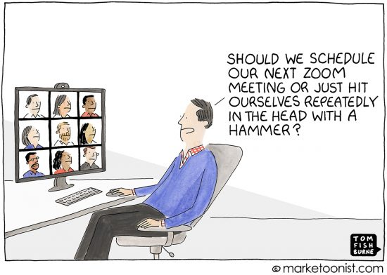 Zoom Fatigue cartoon | Marketoonist | Tom Fishburne